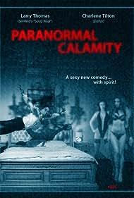 Paranormal Calamity (2010) Poster - Movie Forum, Cast, Reviews