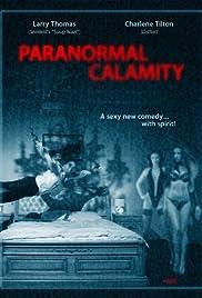 Paranormal Calamity(2010) Poster - Movie Forum, Cast, Reviews