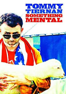 Sites to watch free full movies Tommy Tiernan: Something Mental by Ian Fitzgibbon [DVDRip]