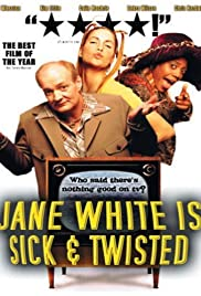 Jane White Is Sick & Twisted(2002) Poster - Movie Forum, Cast, Reviews