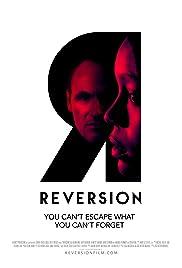 Reversion(2015) Poster - Movie Forum, Cast, Reviews