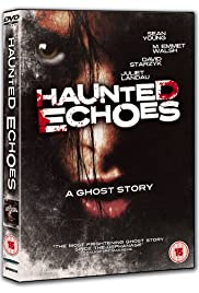 Haunted Echoes(2008) Poster - Movie Forum, Cast, Reviews