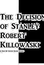 The Decision of Stanley Robert Killowaski