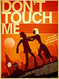 Downloadable online movies Don't Touch Me UK [Mpeg]