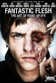 Starz Inside: Fantastic Flesh(2008) Poster - Movie Forum, Cast, Reviews