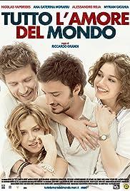 Tutto l'amore del mondo(2010) Poster - Movie Forum, Cast, Reviews