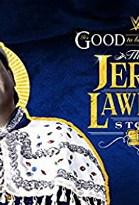 Primary photo for It's Good to Be the King: The Jerry Lawler Story