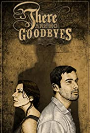 There Are No Goodbyes Poster