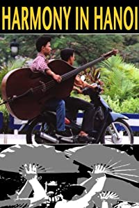 Free watch online Harmony in Hanoi [Mpeg]