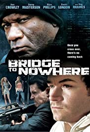 The Bridge to Nowhere (2009) Poster - Movie Forum, Cast, Reviews