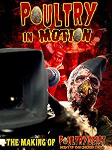Legal movie downloads dvd Poultry in Motion: Truth Is Stranger Than Chicken by Lloyd Kaufman [Ultra]