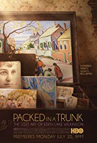 Packed in a Trunk: The Lost Art of Edith Lake Wilkinson (2015) Poster - Movie Forum, Cast, Reviews