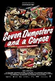 Seven Dumpsters and a Corpse(2007) Poster - Movie Forum, Cast, Reviews