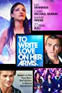 To Write Love on Her Arms (2012) Poster