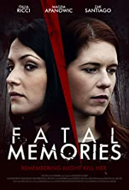 Fatal Memories (2015) Poster - Movie Forum, Cast, Reviews