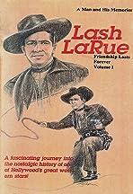 Lash La Rue: Friendship Lasts Forever, Vol. 1