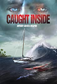 Caught Inside (2010) Poster - Movie Forum, Cast, Reviews