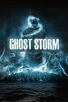 Ghost Storm – Burza duchów / Ghost Storm – Lektor – 2011
