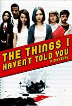 The Things I Haven't Told You