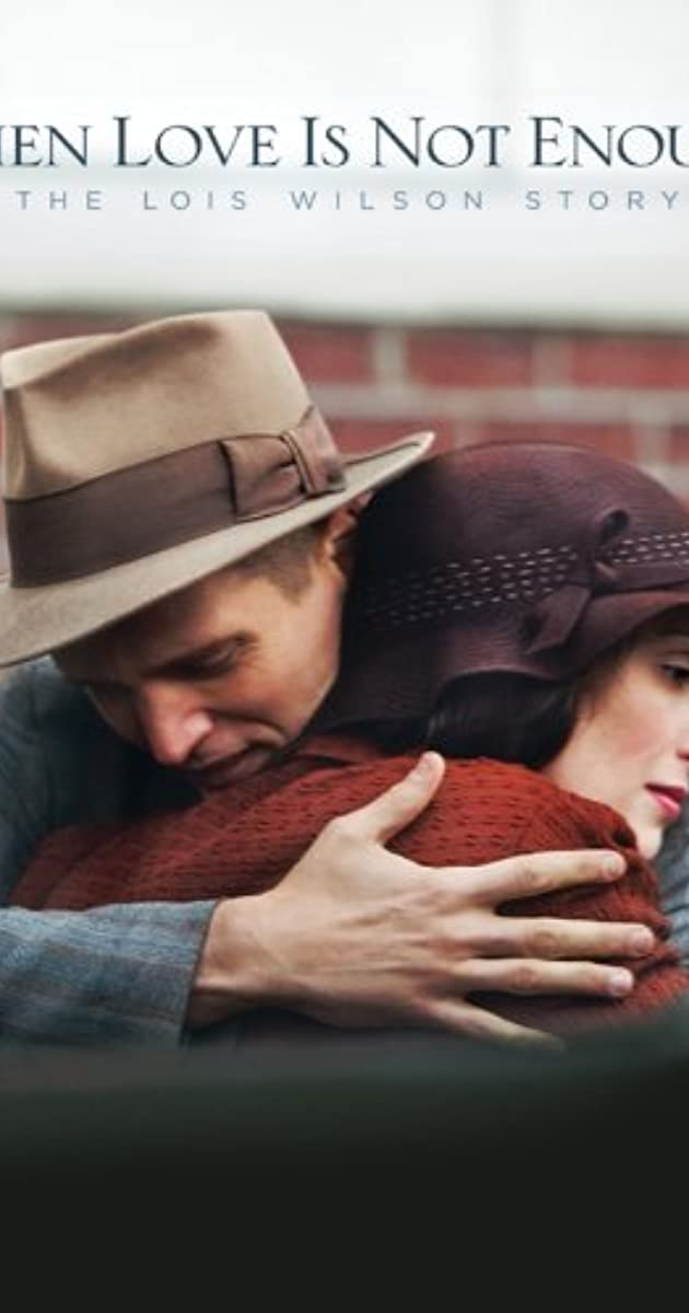 05a9ed814730 When Love Is Not Enough  The Lois Wilson Story (TV Movie 2010) - IMDb