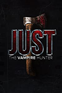 Website to watch free movie series Just the Vampire Hunter by [UHD]