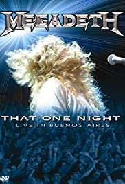 Megadeth: That One Night - Live in Buenos Aires(2007) Poster - Movie Forum, Cast, Reviews