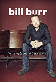 Bill Burr: You People Are All the Same.(2012) Poster - Movie Forum, Cast, Reviews