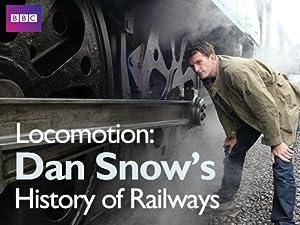 Where to stream Locomotion: Dan Snow's History of Railways