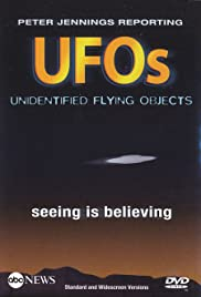 Peter Jennings Reporting: UFOs - Seeing Is Believing Poster