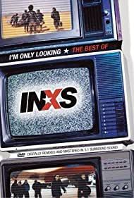 I'm Only Looking: The Best of INXS (2004)