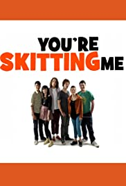 You're Skitting Me Poster