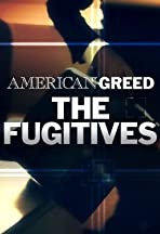 American Greed, the Fugitives
