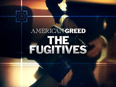 American Greed, the Fugitives by