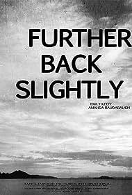 Further Back Slightly (2016)