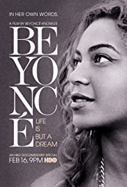 Beyoncé: Life Is But a Dream (2013) Poster - Movie Forum, Cast, Reviews