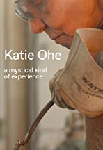 Katie Ohe: A mystical kind of experience