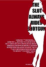 The Slut Always Rides Shotgun Poster