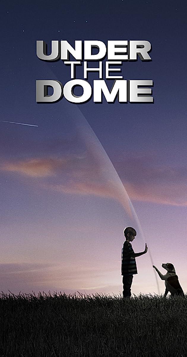 Under the Dome TV Series 2013–2015 IMDb
