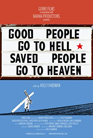 Where to stream Good People Go to Hell, Saved People Go to Heaven