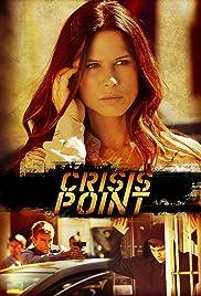 Crisis Point(2012) Poster - Movie Forum, Cast, Reviews