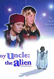 My Uncle the Alien Poster