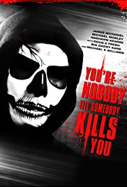 You're Nobody 'til Somebody Kills You (2012) Poster - Movie Forum, Cast, Reviews