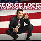 George Lopez: America's Mexican (2007)