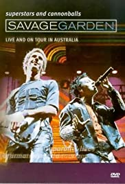 Savage Garden: Superstars and Cannonballs: Live and on Tour in Australia (2000) Poster - Movie Forum, Cast, Reviews