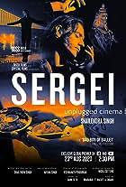 Sergei: Unplugged Cinema by Shailendra Singh