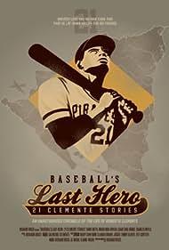 Baseball's Last Hero: 21 Clemente Stories (2013)