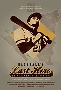 Primary photo for Baseball's Last Hero: 21 Clemente Stories