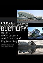 Post Ductility: Metals in Architecture and Structural Engineering