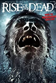 Rise of the Dead (2007) Poster - Movie Forum, Cast, Reviews