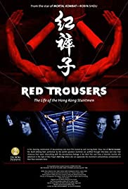Red Trousers: The Life of the Hong Kong Stuntmen (2003) Poster - Movie Forum, Cast, Reviews